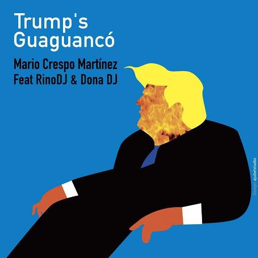 Mario Crespo Martinez альбом Trump's Guaguancó (feat. Donà DJ, Rino DJ)