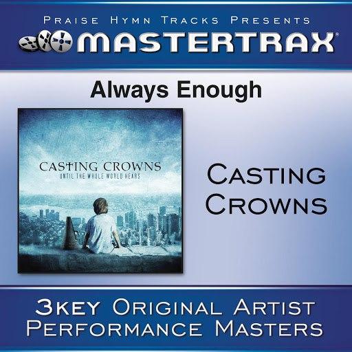 Casting Crowns альбом Always Enough