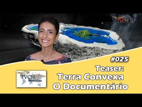 Teaser Documentário Terra Convexa - TVCH
