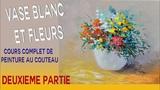 Vase blanc et fleurs - cours complet peinture au couteau 22