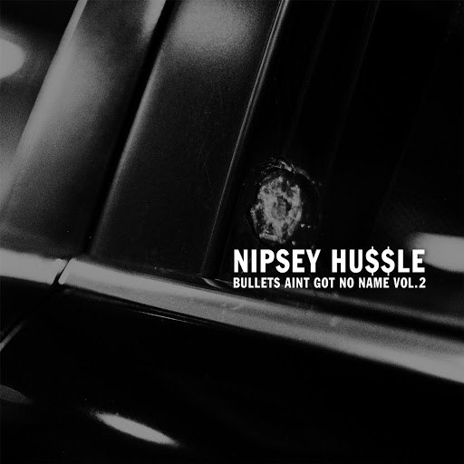 Nipsey Hussle альбом Bullets Ain't Got No Name Vol. 2