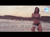 DUA LIPA - Be The One (JUNGLE &amp MD REMIX)