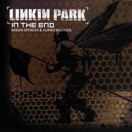 Linkin Park-In The End(Kuriev Mixon Spencer Bootleg)
