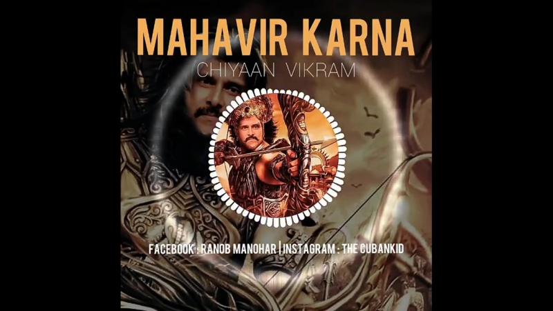 Fan-edit Mahavir Karna | Chiyaan Vikram