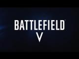 Официальный тизер трейлера кампании Battlefield 5