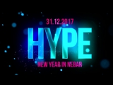 HYPE NEW YEAR IN NEBAR [31.12.2017]