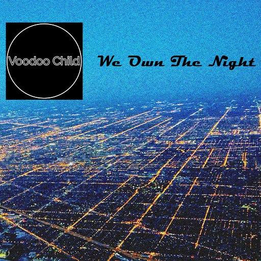 Voodoo Child альбом We Own the Night