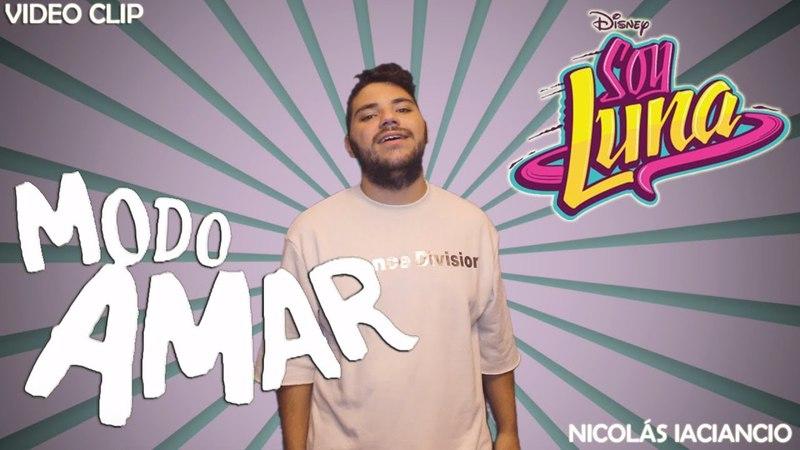 Soy Luna 3 - MODO AMAR (Cover by Nicolás iaciancio) VÍDEO CLIP