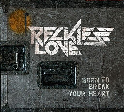 Reckless Love альбом Born To Break Your Heart (Mini album)