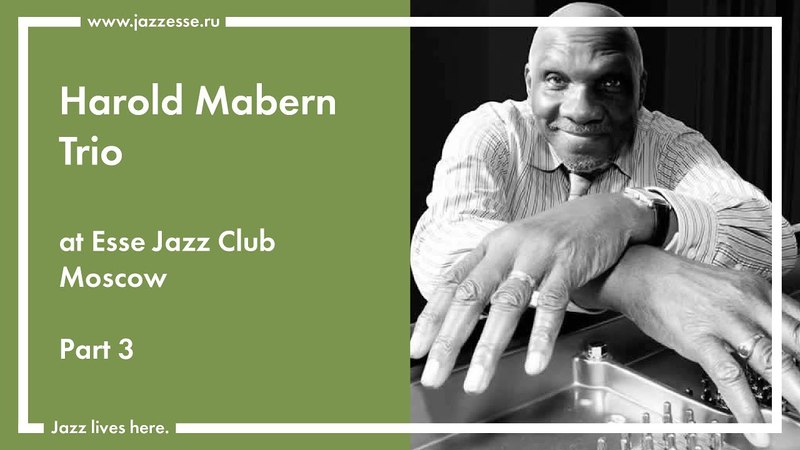 Harold Mabern Trio at Esse Jazz Club Moscow (Part 3)