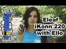 Обзор набора Eleaf iKonn 220 kit