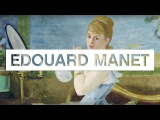 Les grands maîtres de la peinture: Edouard Manet - Toute LHistoire