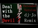 Kakegurui OP: Deal with the Devil feat. Un3h [ dj-Jo Remix ] Extended Version