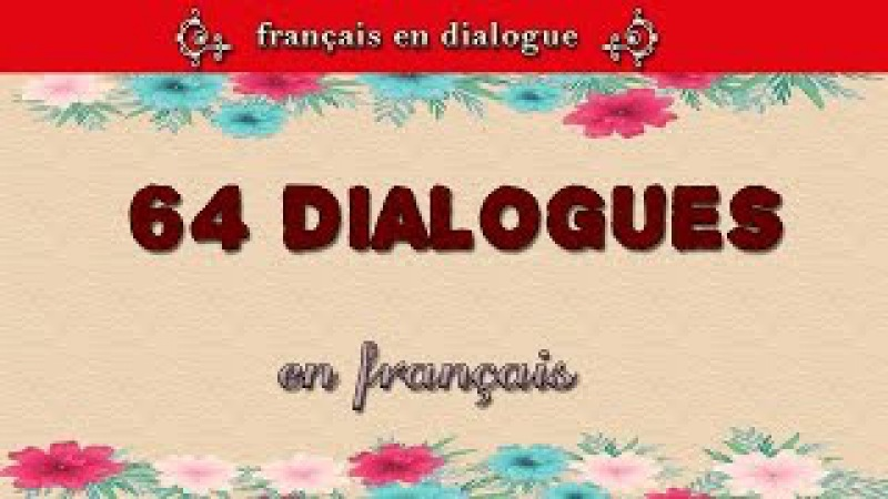 Parler français couramment 64 dialogues en français