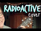 Radioactive - Imagine Dragons  Ukulele Cover + Chords