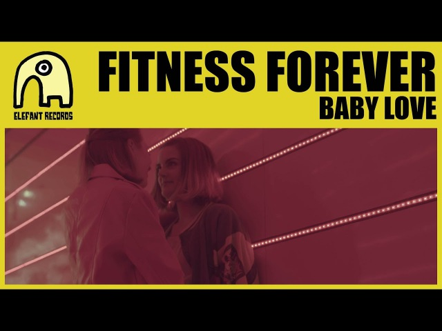 FITNESS FOREVER - Baby Love [Official]