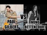Nuno Bettencourt Vs Paul Gilbert