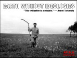 EARTH WITHOUT IDEOLOGIES