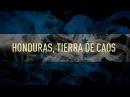 La situación de Honduras es insostenible y tiene al país al borde del caos