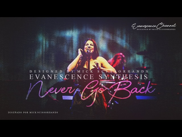 Evanescence — «Never Go Back» (Synthesis Tour)