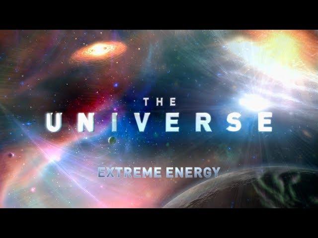 Вселенная. Экстремальная энергия / The Universe. Extreme Energy (2009) ᴴᴰ