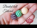 Beaded ball with seed beads - peyote stitch