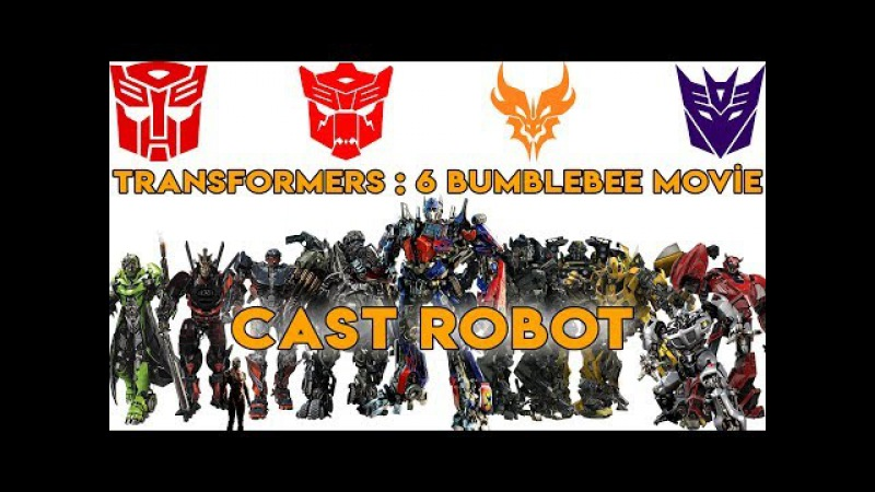 Transformers 6 Bumblebee Movie - CAST ROBOT 2018 (1080p)