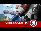 Serious Sam TSE - The Grand Cathedral #MetalCover by Drex Wiln