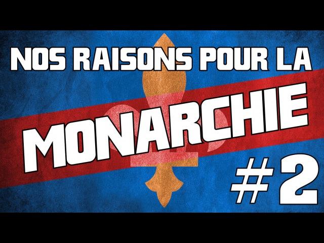 Nos raisons pour la Monarchie - 2