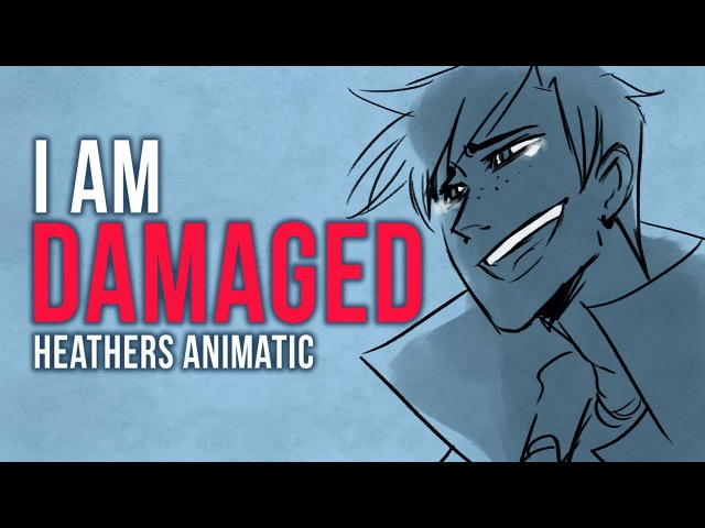 Heathers Musical - I Am Damaged Animatic