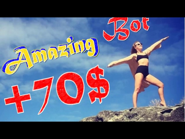 70$ Amazing Bot / Как заработать на бинарных опционах используя робот !