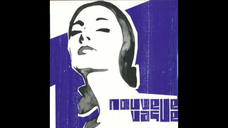 Nouvelle Vague Too Drunk To Fuck Full Track