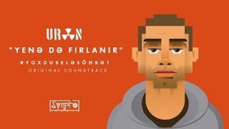 URAN - Yene De Firlanir (Yoxdubelesohbet OST)