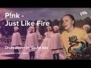 P NK Just like fire Sasha Kas drum cover