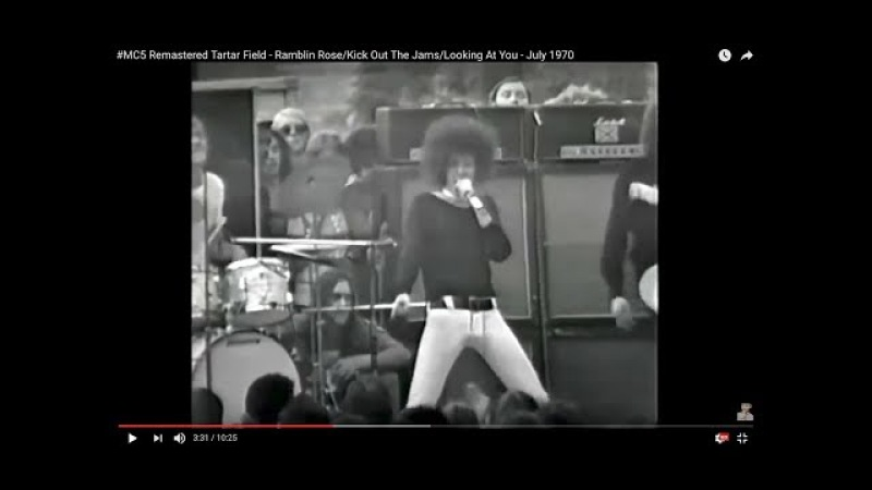 MC5 Remastered Tartar Field - Ramblin Rose/Kick Out The Jams/Looking At You - July 1970