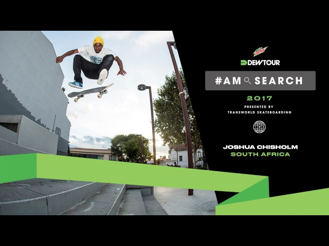 Notes From The South African Skate Scene: Joshua Chisolm | Dew Tour Am Series 2017 Barcelona
