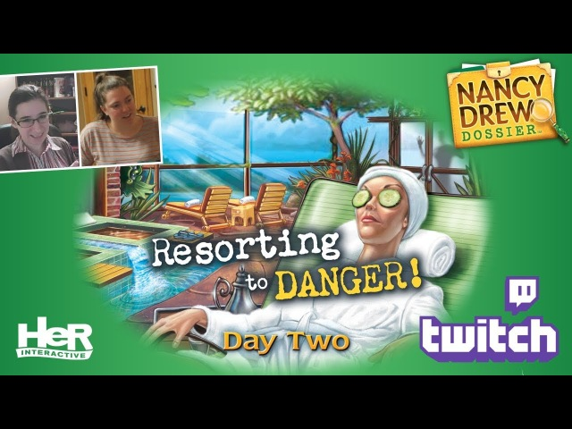 Nancy Drew Dossier: Resorting to Danger! [Day Two: Twitch] | HeR Interactive