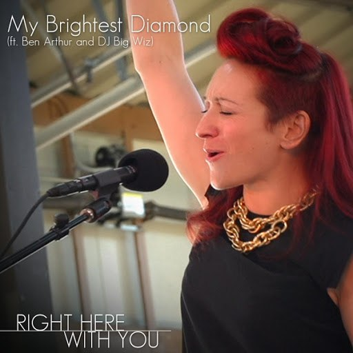 My Brightest Diamond альбом Right Here With You (feat. Ben Arthur & DJ Big Wiz)