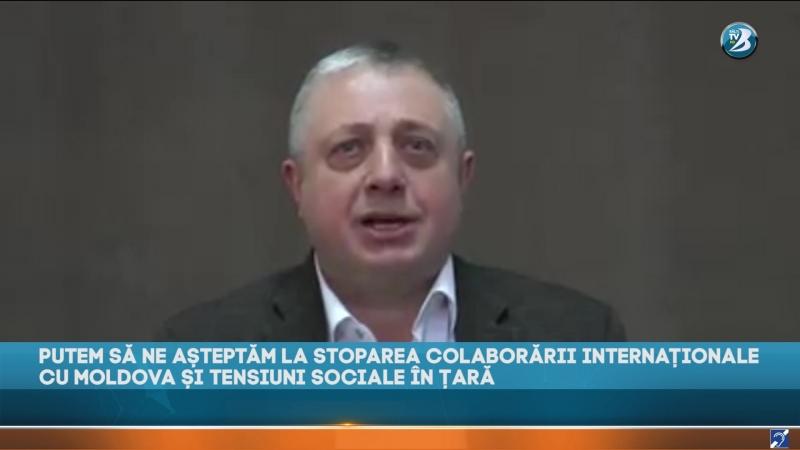 PUTEM SĂ NE AȘTEPTĂM LA STOPAREA COLABORĂRII INTERNAȚIONALE CU MOLDOVA ȘI TENSIUNI SOCIALE ÎN ȚARĂ.