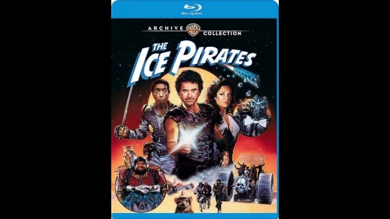 Ледяные пираты Ледовые пираты The Ice Pirates 1984. 720p Перевод СВ-Кадр по заказу ТНТ