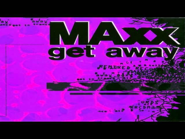 Maxx - Get-A-Way [gypnorion refresh remix]