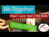Be Together - Major Lazer feat. Wild Belle - Guitar Tutorial Chords