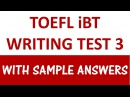 Toefl iBT writing test 3 - with sample answers