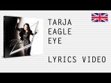 Tarja Turunen - Eagle Eye - Official English lyrics (subtitles)