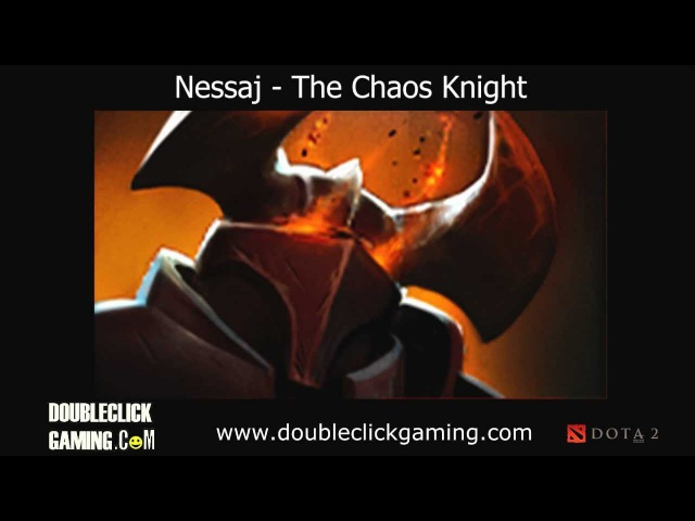 Dota 2 Chaos Knight - Nessaj - Soundset - Voice
