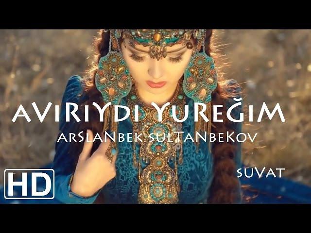 Arslanbek Sultanbekov - Avırıydı Yüreğim - Арсланбек Султанбеков - Авырыйды Йурегим