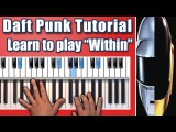 How to play &ampquotWithin&ampquot by Daft Punk - Piano Tutorial - Random Access Memories Album - Nikol