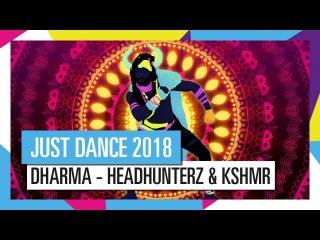 DHARMA - KSHMR / JUST DANCE 2018 [ОФИЦИАЛЬНОЕ ВИДЕО] HD