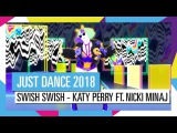 SWISH SWISH - KATY PERRY FT. NICKI MINAJ / JUST DANCE 2018 [ОФИЦИАЛЬНОЕ ВИДЕО] HD