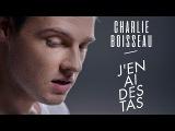 Charlie Boisseau - J'en ai des tas (Clip Officiel)